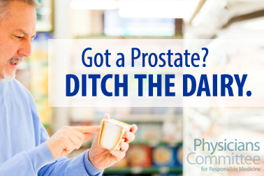 Got a prostate? DITCH THE DAIRY.