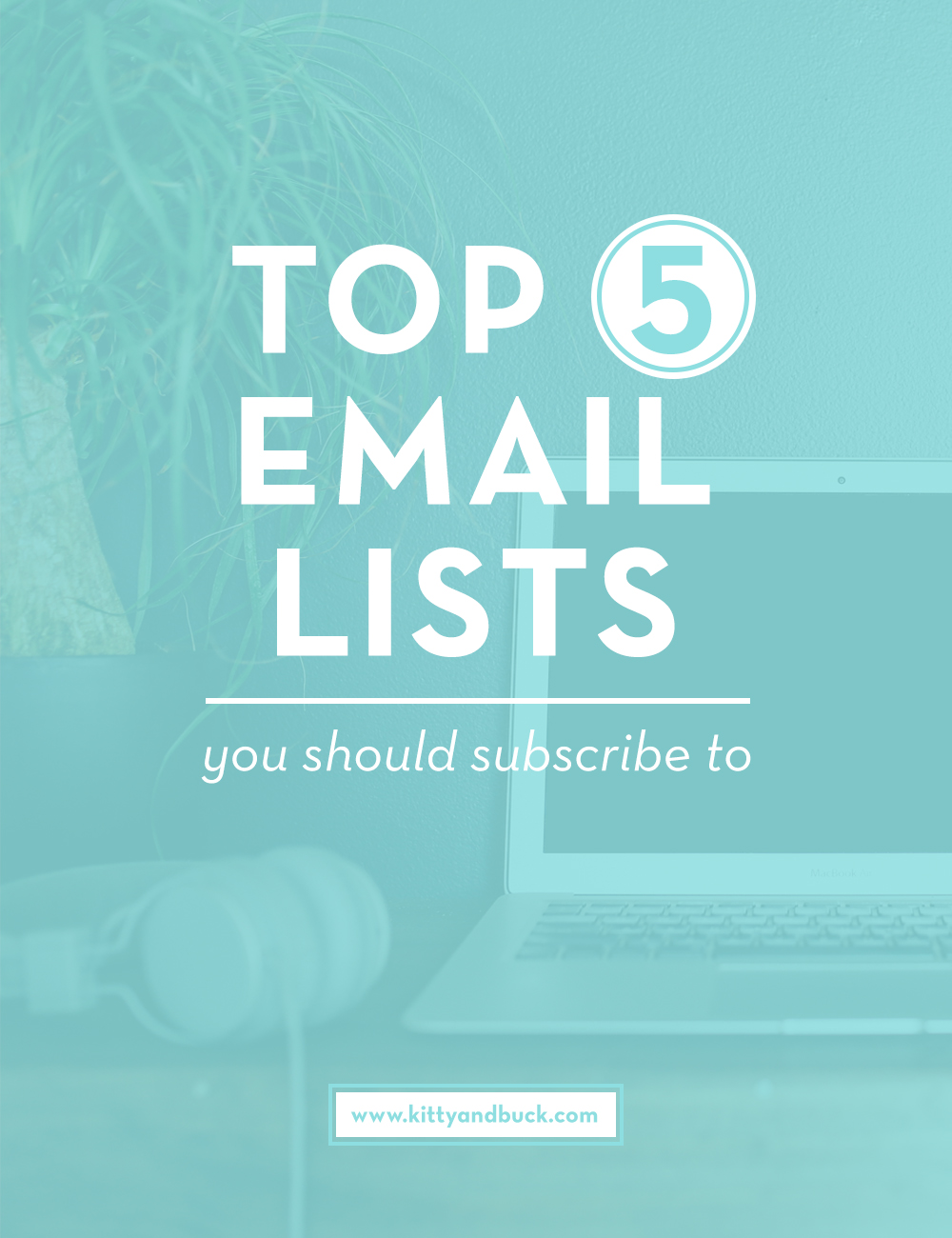 Click through to see my top 5 email lists from design, to vocabulary and small business! | Top 5 email lists by Kitty & Buck