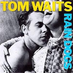 Season ten - Rain Dogs (1985)