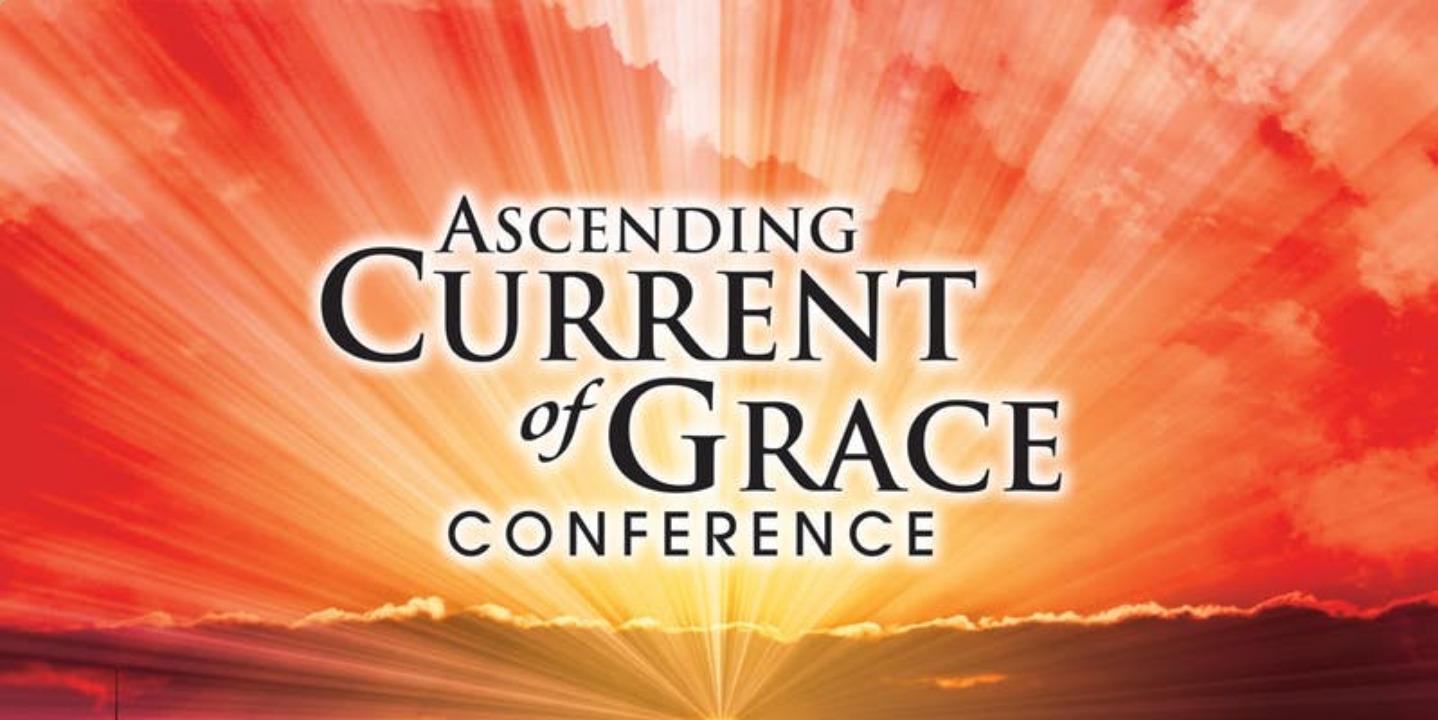 Screenshot_2018-09-19 Ascending Current of Grace Conference.jpg