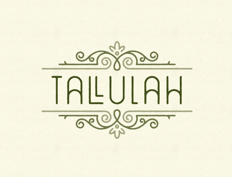 3. Tallulah is a crazy combination of letters, this plays on that. I not completely sold on this yet, but I included it because I believe it could turn into something nice.