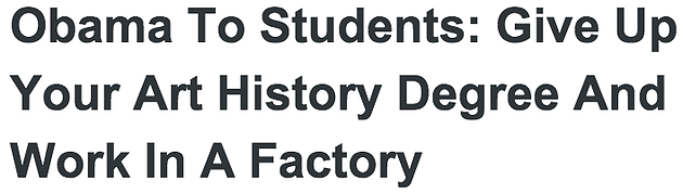 Obama To Students: Give Up Your Art History Degree And Work In A Factory