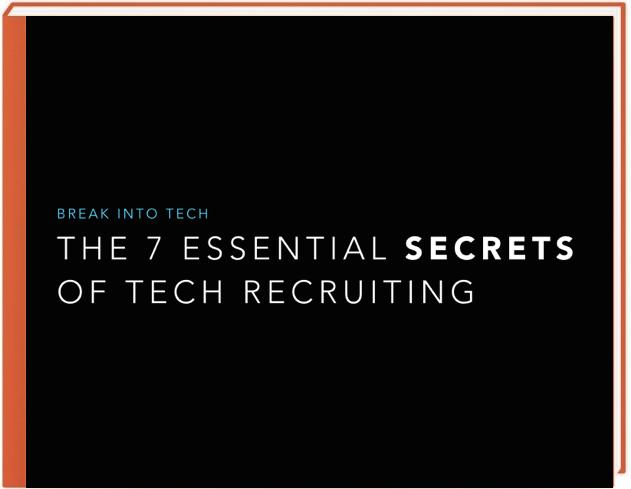 The 7 Essential Secrets of Tech Recruiting