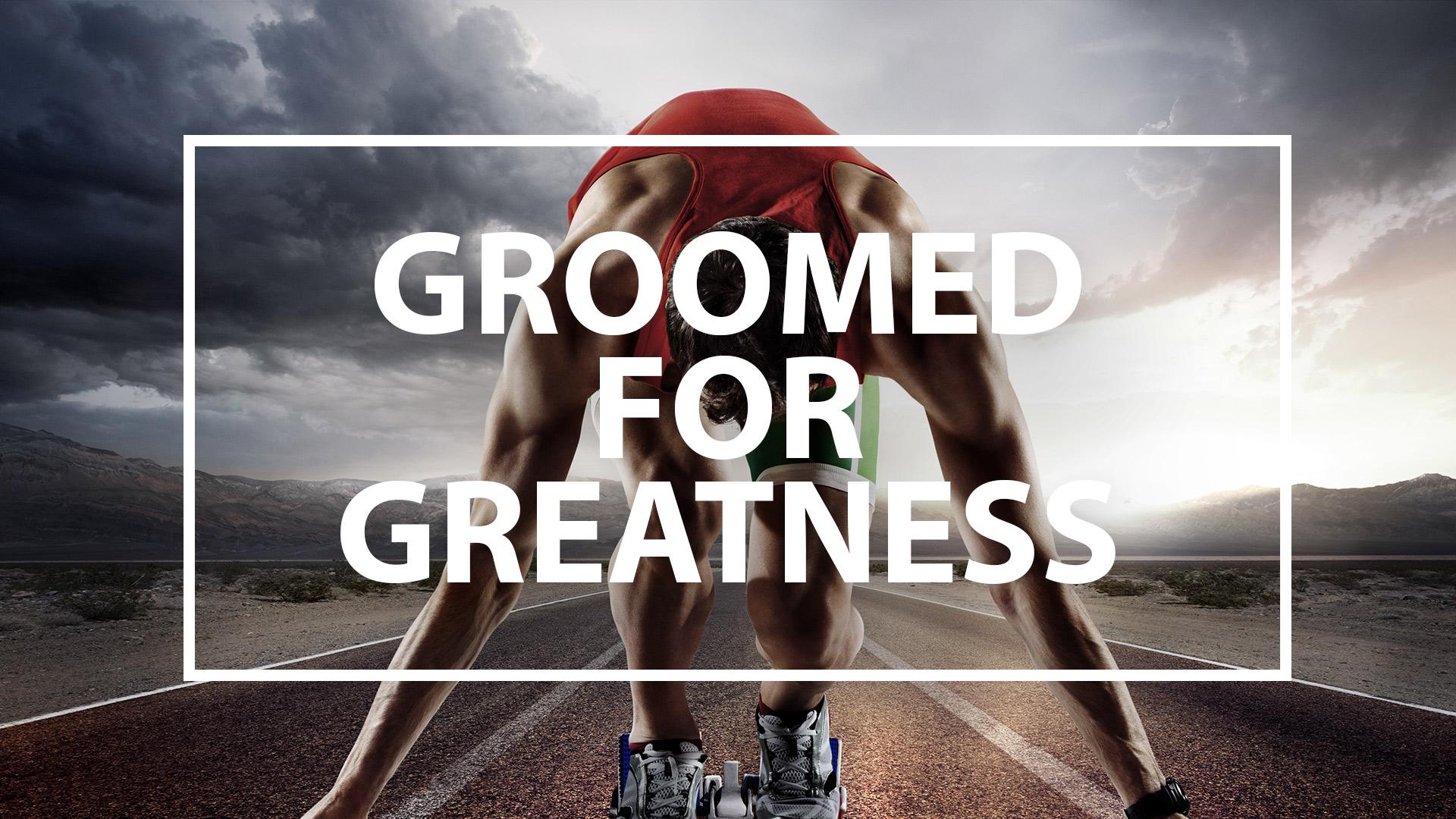 Groomed-for-Greatness.jpg