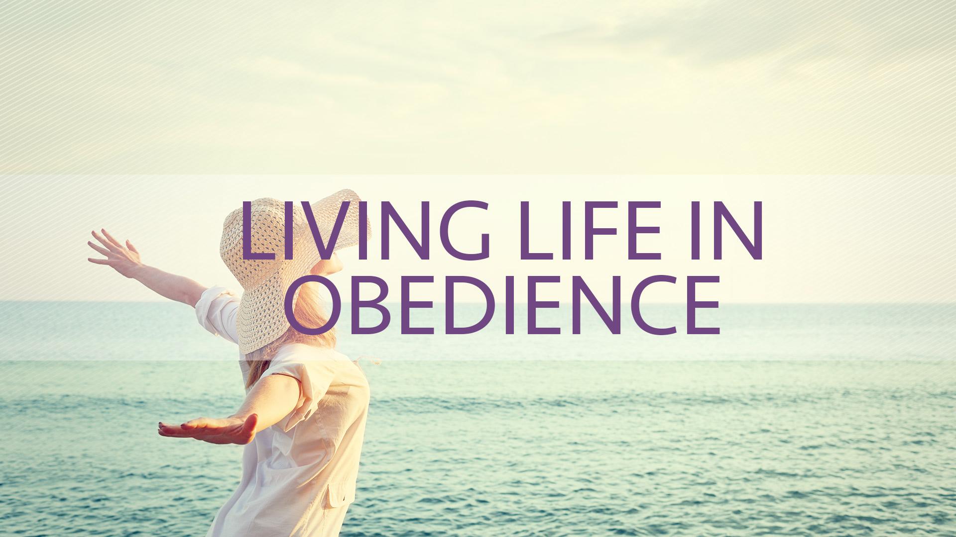 Living-Life-in-Obedience.jpg