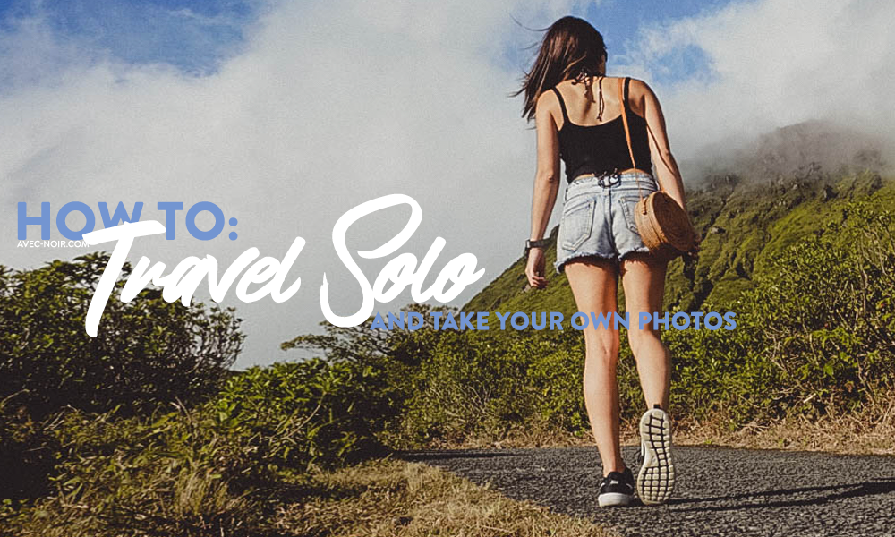 HowTo-TravelSoloPhotos.png