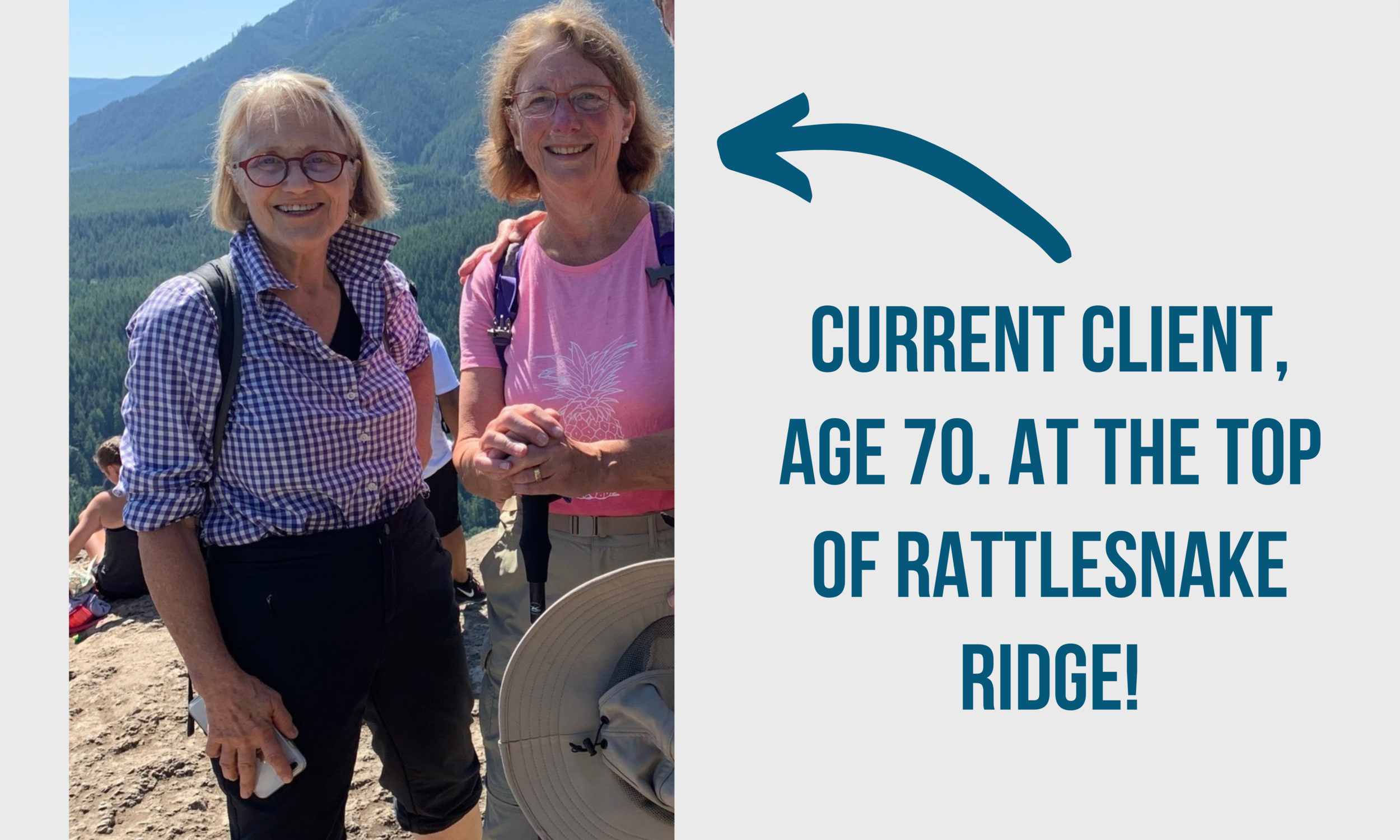 Copy of Current client, age 70. At the top of Rattlesnake Ridge! (1).png