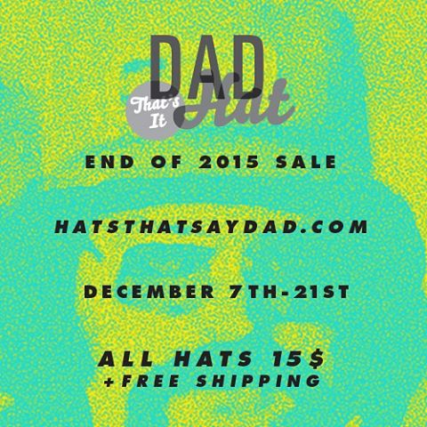DAD HAT END OF 2015 SALE! DECEMBER 7th-21st All available hats just 15$+free shipping  We're clearing house to make room for new 2016 styles. Get all your holiday shopping done in one place, perfect for #dad #mom #brother #sister #grandma #granddad  #changeyourlifewithadadhat  #heartofgoldhatofdad