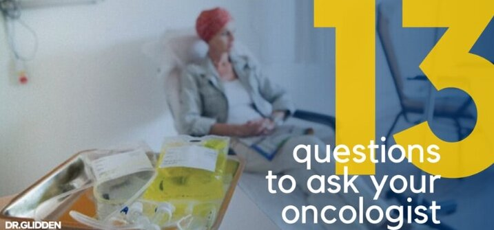 13 Questions To Ask Your Oncologist