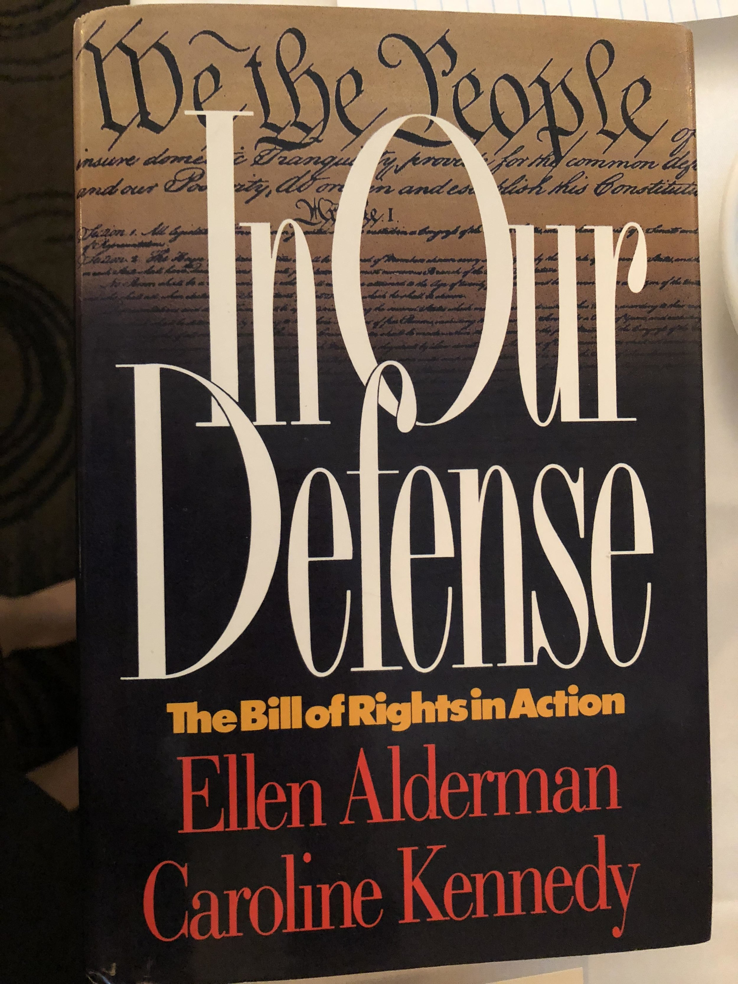 The Biddle Book Award - In Our Defense: The Bill of Rights in Action by Ellen Alderman and Caroline Kennedy