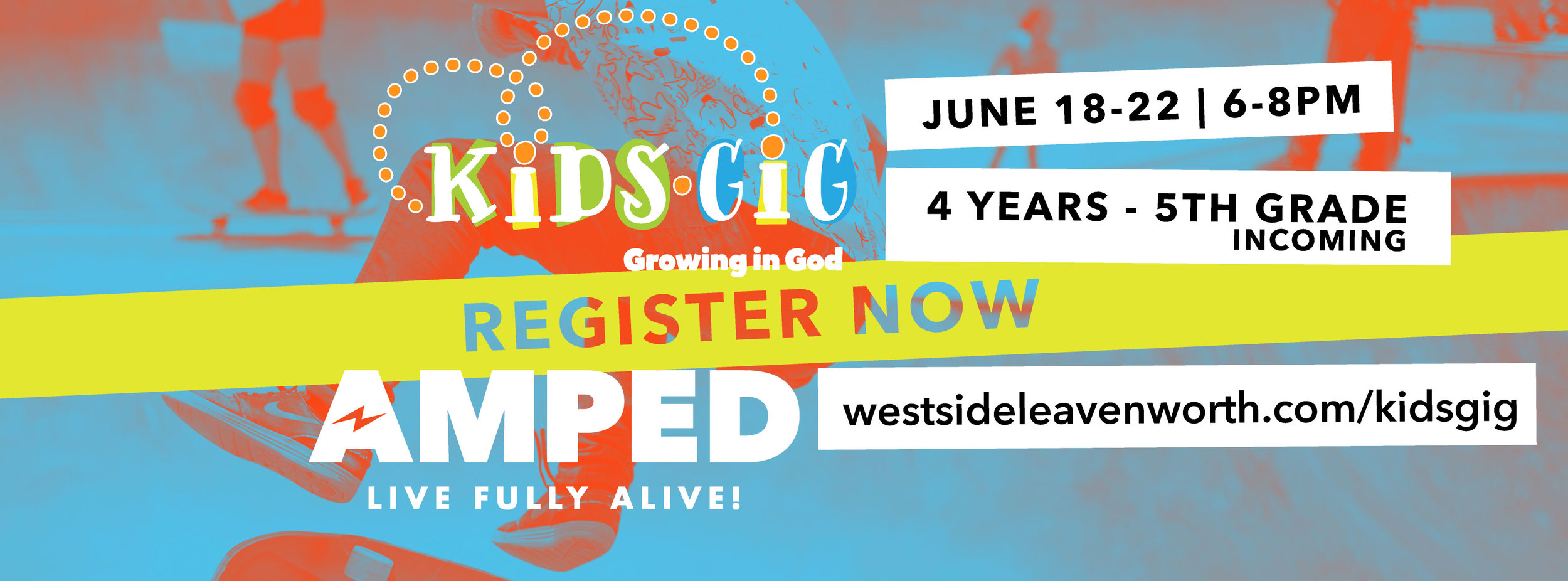 June 18-22 | 6:00 - 8:00 PM   This year's theme is AMPED - Living Fully Alive. Get ready for your KiDS to get supercharged for Christ in the best week EVER! Pre-register NOW for KiDS 4 years through 5th grade.  Please register by April 29 if you want to purchase a KiDSGiG t-shirt for $8.
