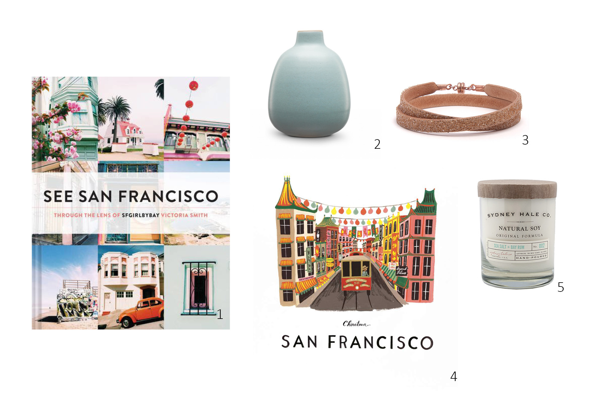1.  See San Francisco by SFGirlByBay $12.55 ;2.  Heath Ceramics bud vase $24 ;3.  Sherise Double Wrap $50 ;4.Rifle Paper Company San Francisco art print $40; 5. Sydney Hale Sea Salt and Bay Rum Candle $30