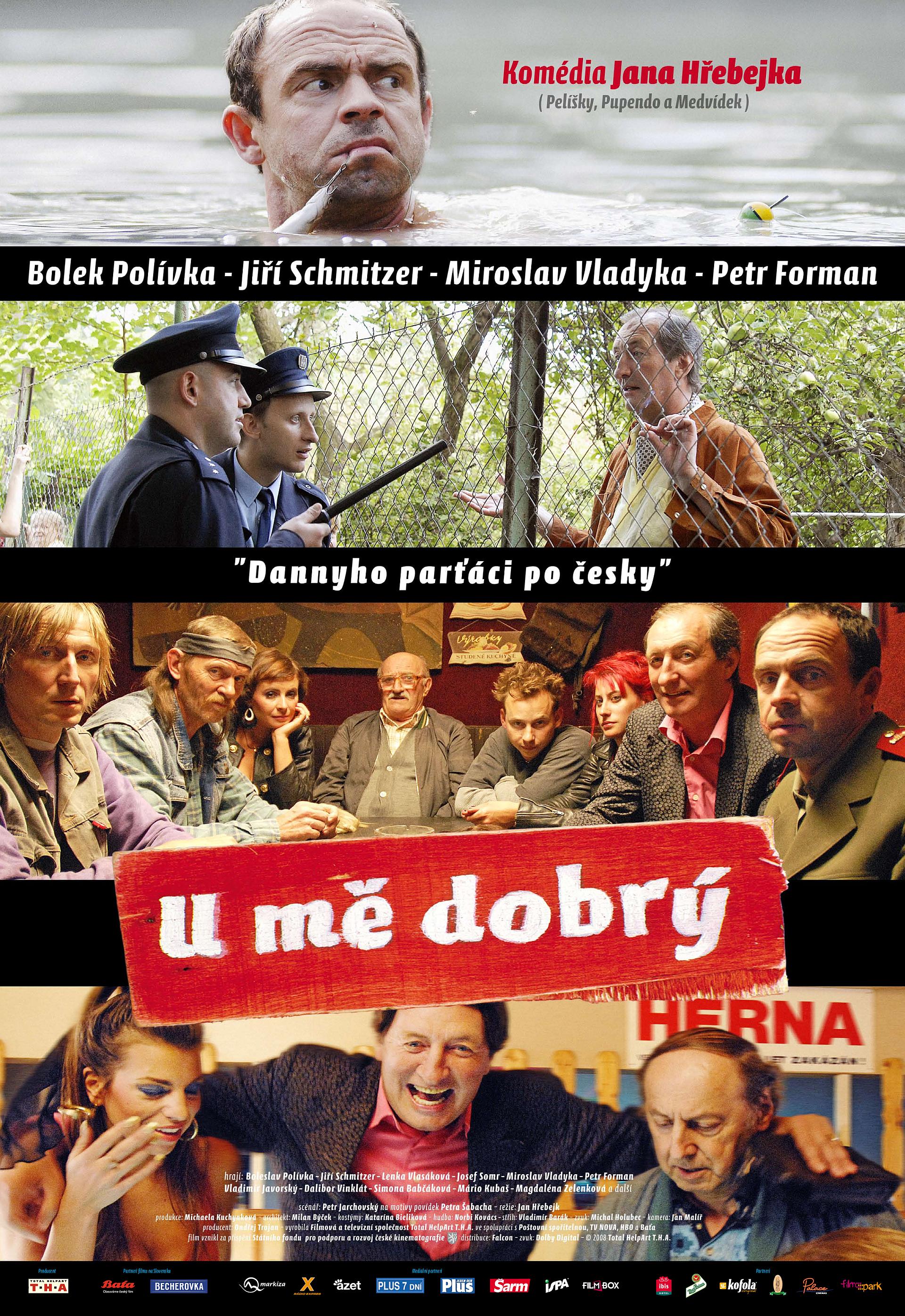 Slovenský plagát k filmu U mě dobrý:   Komédia Jana Hřebejka podľa poviedok Petra Šabacha a scenára Petra Jarchovského.
