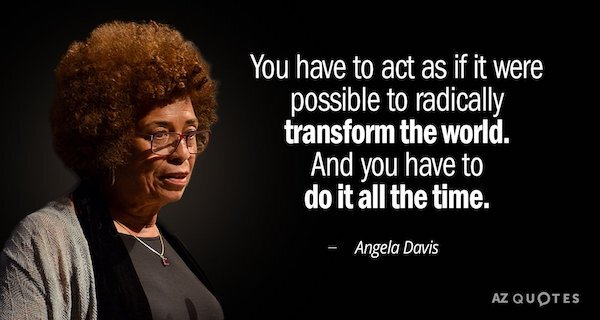 Quotation-Angela-Davis-You-have-to-act-as-if-it-were-possible-to-81-31-89.jpg