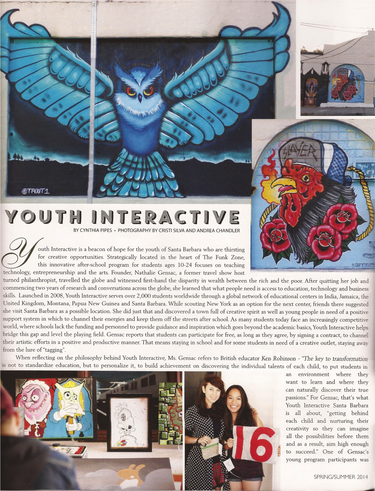 Go get yourself a copy of the Spring/Summer 2014 issue Santa Barbara's Dining and Destinations magazine and check out the two page spread on Youth Interactive! Thanks again guys, we feel honored!