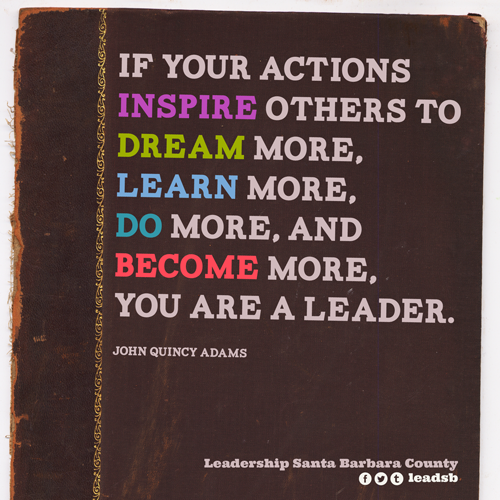 leadsb :      If your actions inspire others to dream more, learn more, do more and become more, you are a leader. — John Quincy Adams