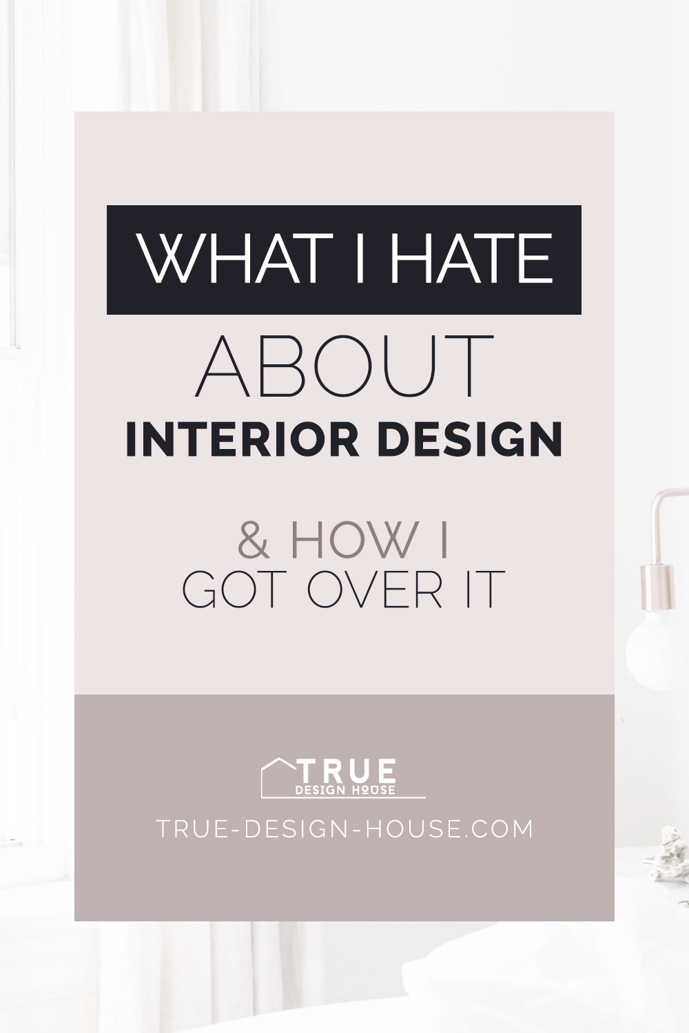 true design house - what i hate about interior design - 41 - pinterest - 4.png