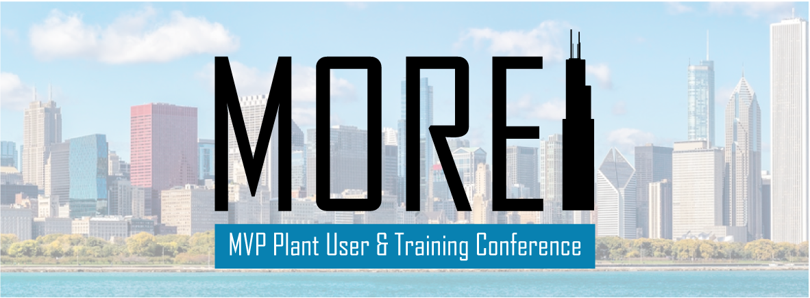Click  here  to learn about  MORE! , our annual MVP Plant User & Training Conference. MORE! = Maintenance Optimization & Reliability Excellence!