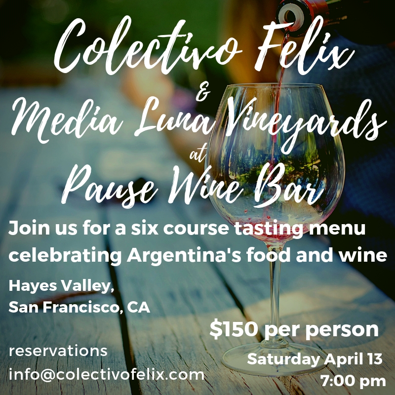 Colectivo Felix & Media Luna Vineyards Dinner April 13 .jpeg