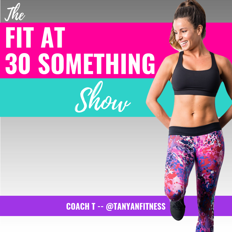 The Fit At 30 Something Podcast