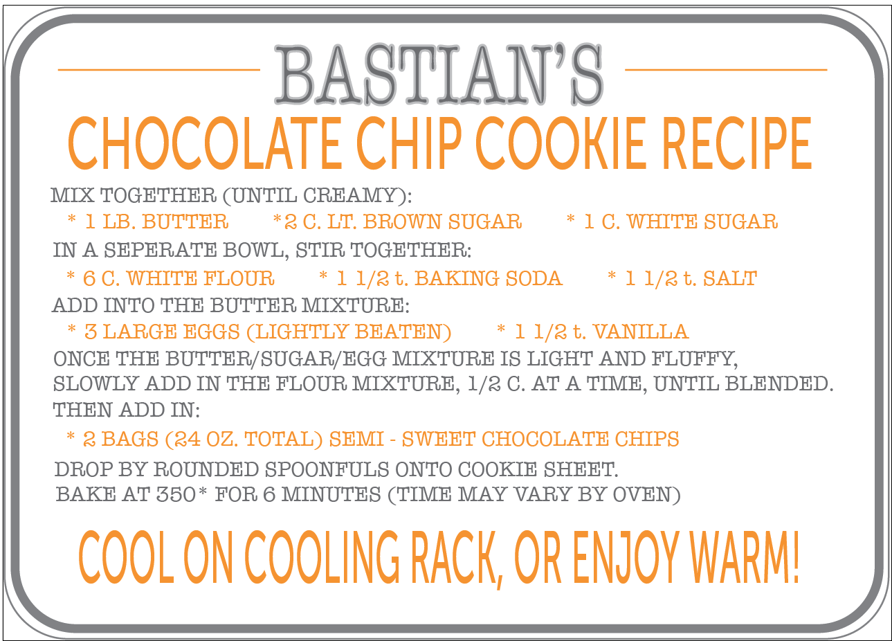 It took us a few years to find the ultimate, perfect, chocolate chip cookie recipe ~ and this is it!! We have loved it, so I hope you will too! Click  HERE  to download this recipe card and try it out. Let me know what you think!