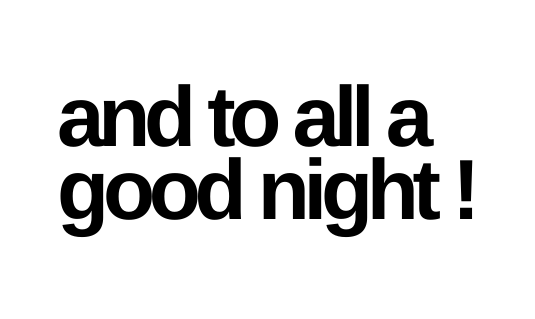 and to all a good night!.png