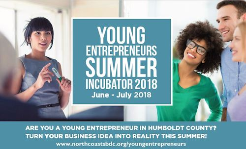 Are you, or someone you know, a young entrepreneur in Humboldt County? Let's turn that dream into a reality!