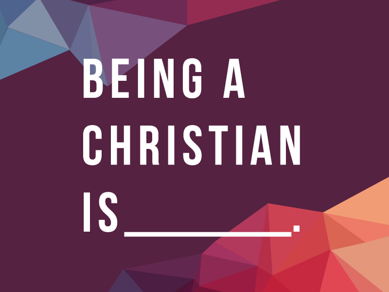 Being-a-Christian-is.jpg