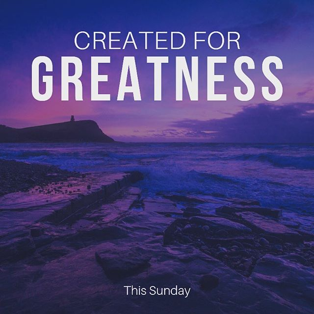 This Sunday, we'll be talking about how we've been chosen for greatness, how God created us for a reason