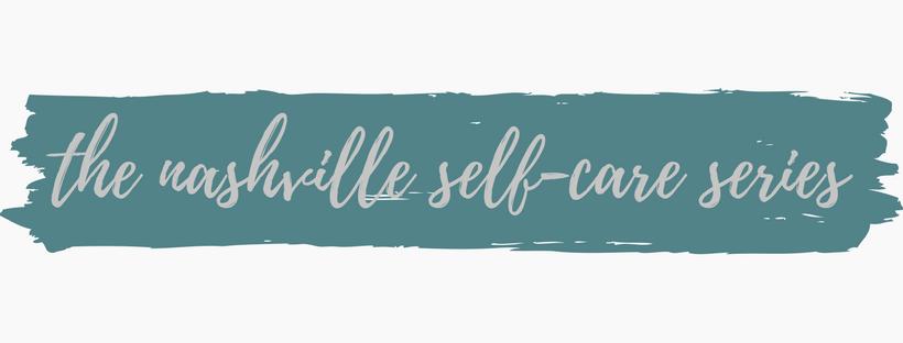 the nashville self-care series