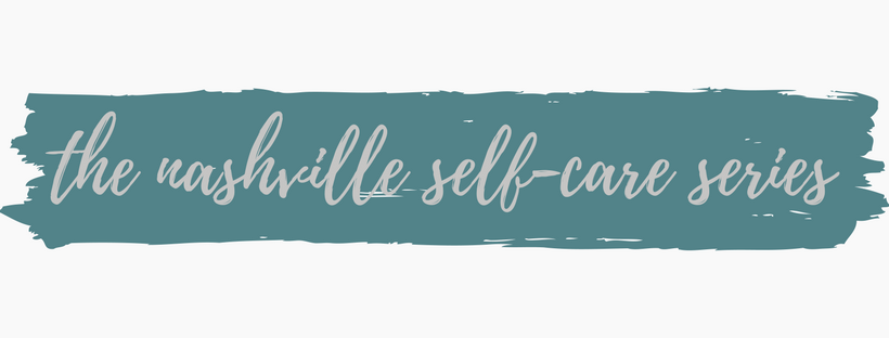 the nashville self-care series | jessica mccoy counseling