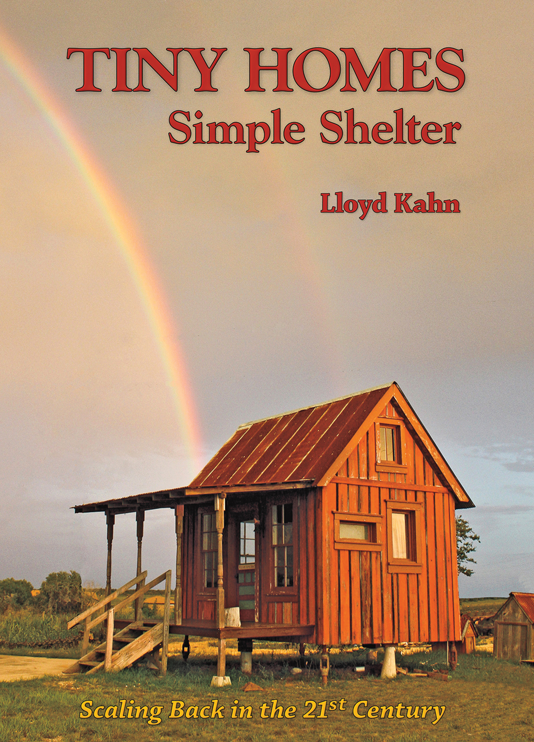 Our best-selling book about small houses, campers, road rigs, houseboats, cob, straw bale, round timber, and much more.