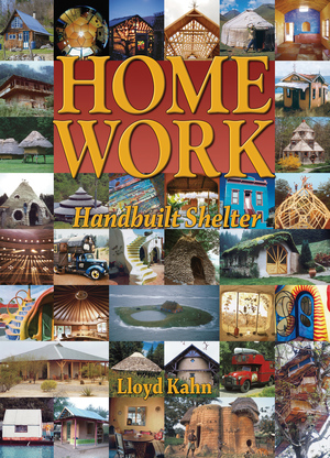 Home Work  is our sequel to   Shelter   and illustrates new and even more imaginative ways to put a roof over your head.