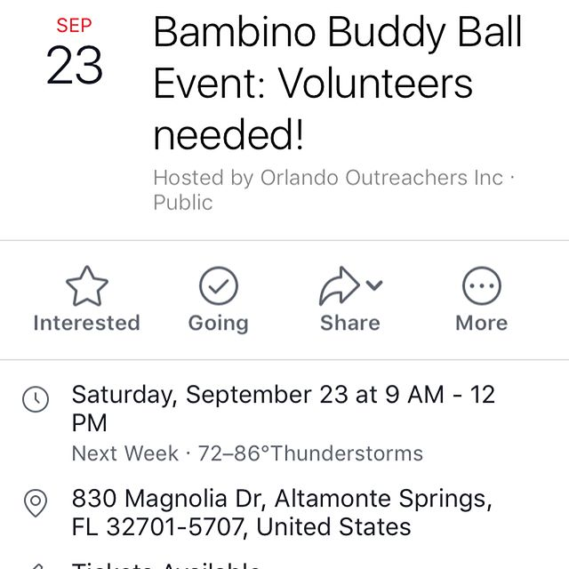 "Once again Orlando Outreachers is hosting this amazing event called ""Bambino Buddy Ball"". In this event, special needs children will be playing baseball and they will need ""buddies"" to help them on the field (push their wheelchairs, walk with them, hit/catch the ball, etc.) We need 20 volunteers!  CAN WE COUNT ON YOU? There are no age or skill requirements and buddies are instructed prior to each game. Volunteer hours can be documented for volunteer service.  Can we count on you to help these wonderful children?  Don't forget to register on Eventbrite if you plan on attending this amazing and loving event.  Please tag your friends and family to encourage them to join us!  p.s. It is a good idea to bring some water, sunscreen, and a hat as it can get hot on the field. If we can't make this one, we also have another volunteering event on September 16"