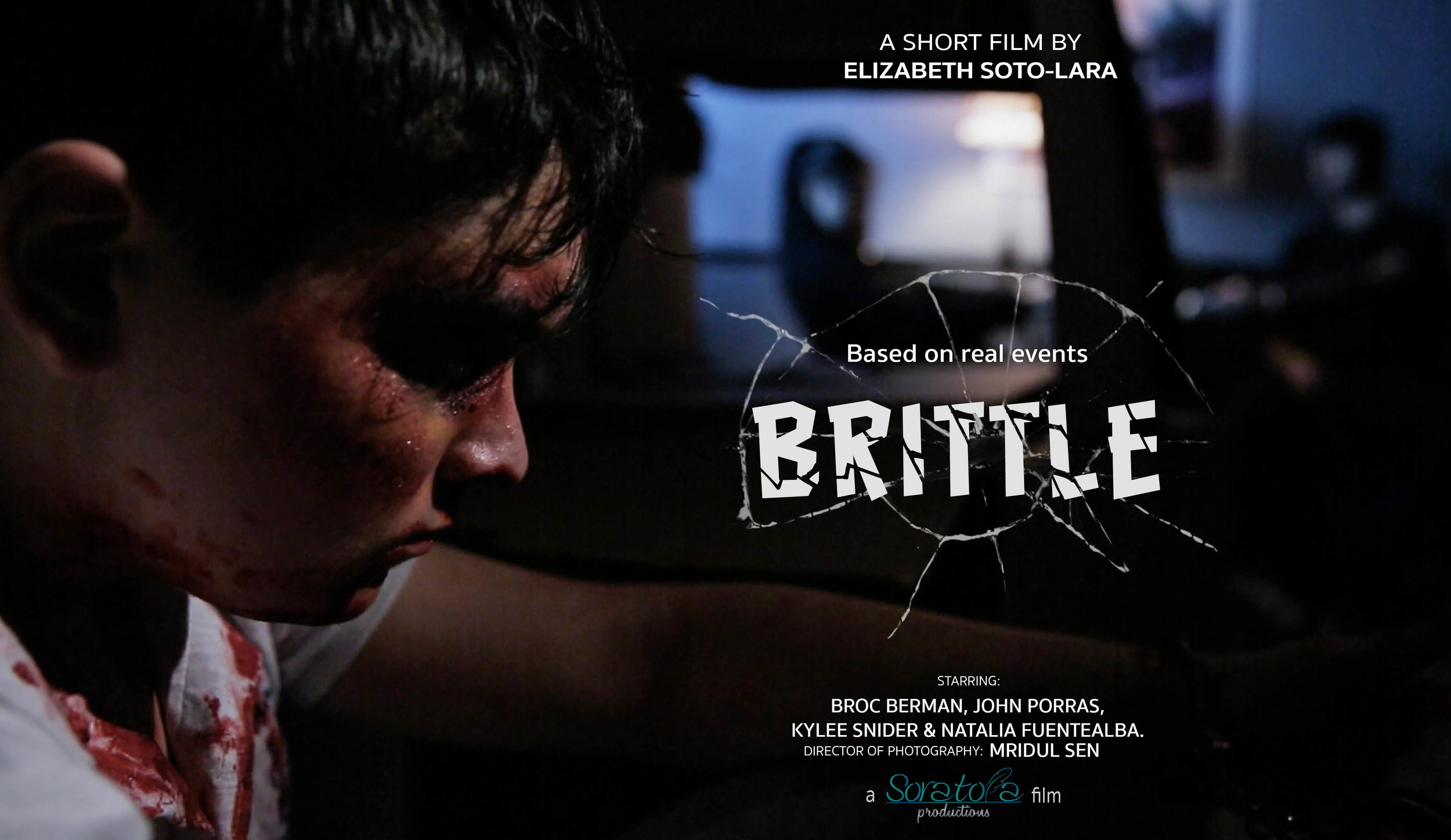 Brittle (2016) - (Short Film)Logline:A kidnapped young man that escaped from his captors wants to mend the bonds he used to have with his family but his paranoid delusions make him distrustful.Director/Screenwriter: Elizabeth Soto-Lara.Director of Photography: Mridul SenGenre: DramaCountries: USA-Mexico