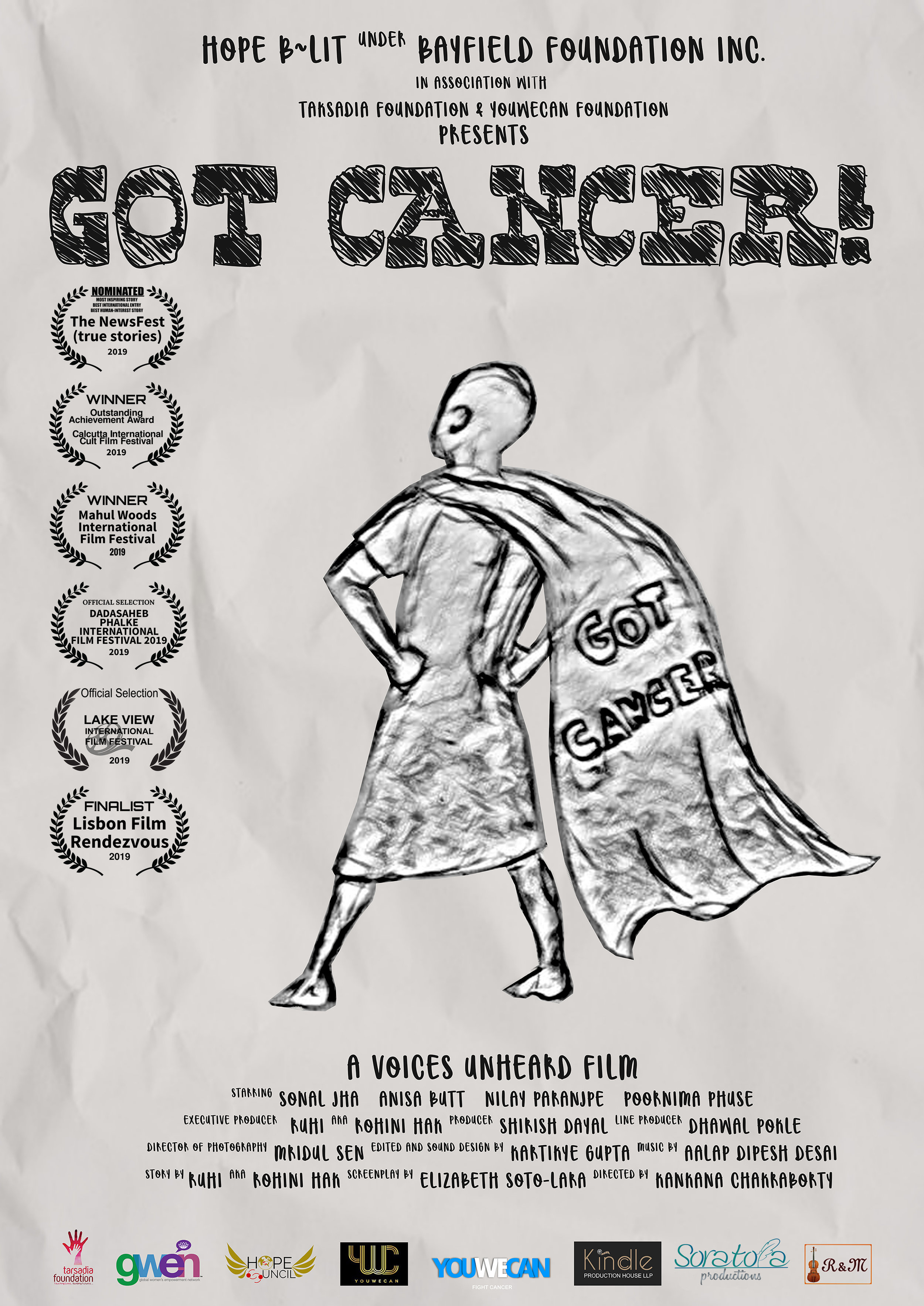 GOT CANCER! (2019) - (Short Film)Logline:A docu-fiction about the importance of nutrition in the treatment of kids with cancer through the eyes of a kid perspective and the struggle of his parents.Director: Kankana ChakrabortyScreenwriter: Elizabeth Soto-LaraStory by: Ruhi aka Rohini hakDirector or Photography: Mridul SenGenre: Documentary/Drama.Credit: Associate Production CompanyCountries: USA-India
