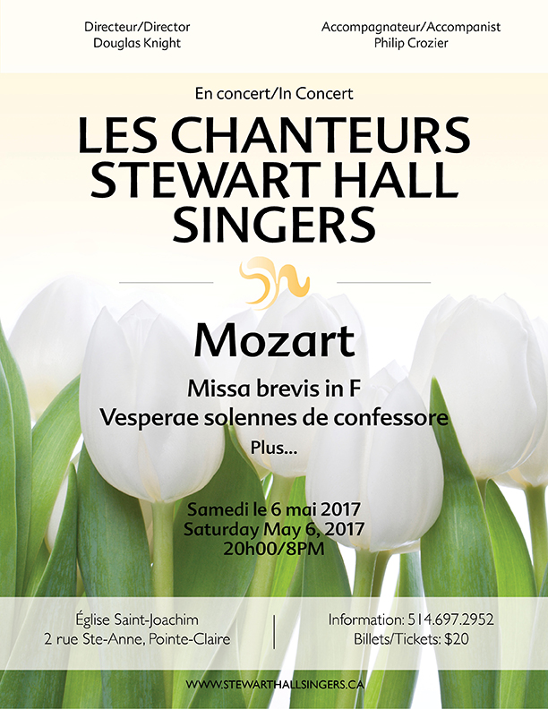 "A message from Douglas Knight, director:  In May 2017 we will perform a ""Mozart  plus "" concert featuring two sacred works by the celebrated composer. The concert will open with his  Missa brevis in F, KV 192  written in 1774; this work is of particular interest in his treatment of the Credo. Next on the programme will be his  Vesperae solennes de confessore KV 339  written in 1780; this was to be the last choral composition he would write for the Salzburg Cathedral.  The "" plus "" portion of the concert will be a collection of motets and madrigals by Palestrina, Arcadelt, Passereau et al., as well as contemporary works by such composers as Rutter and Sirett.  With:  Tamara Vickerd, soprano Danielle Vaillancourt, mezzo-soprano Patrick McGill, tenor Clayton Kennedy, baritone"