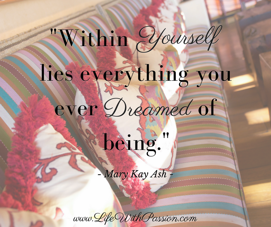 Within yourself lies everything you ever dreamed of being - Kay Ash - Contact.png
