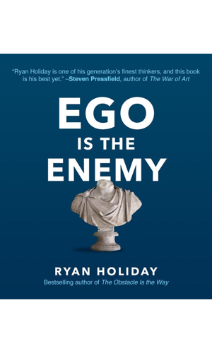 Ego Is The Enemy - Humility and self-awareness