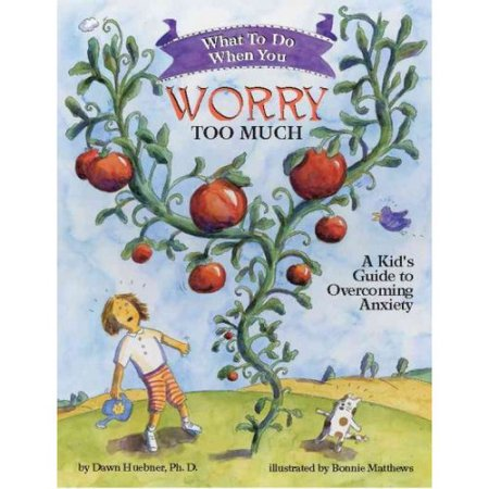 What to do when you worry too much - a kid's guide to overcoming anxiety
