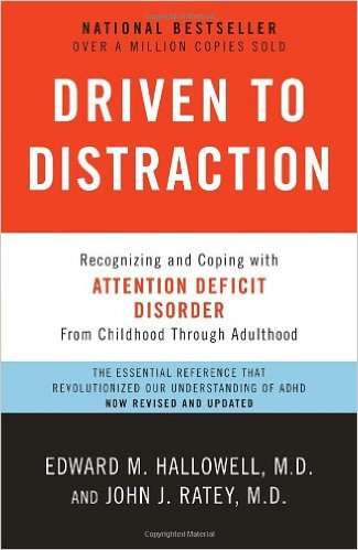 Driven To Distraction - Recognizing and Coping with Attention Deficit Disorder from Childhood through Adulthood