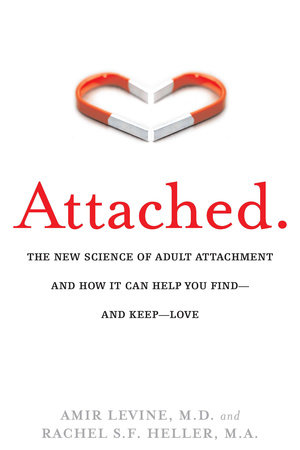Attached The new science of adult attachment and how if can you find - and keep - love