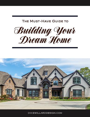 Planning Your New Home Dixie Willard Design