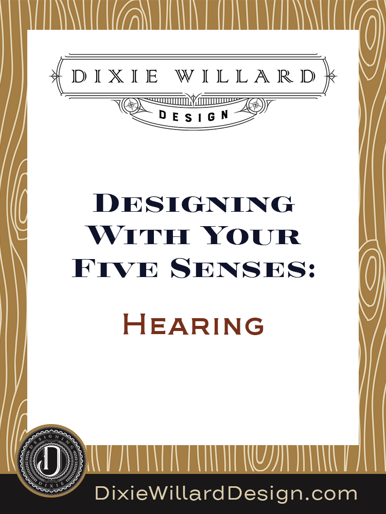 designing-with-five-senses-hearing Dixie Willard Design
