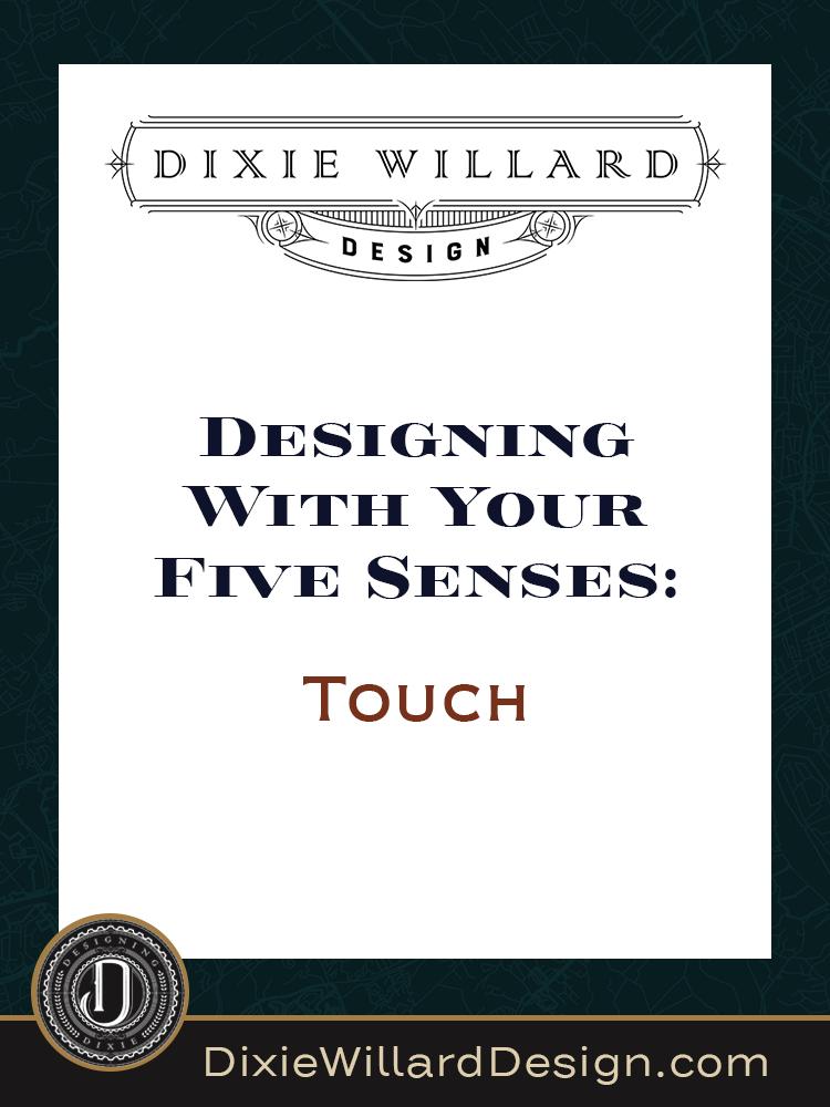 designing-with-five-senses-touch Dixie Willard Design