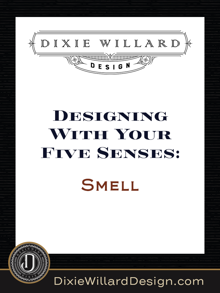 designing-with-five-senses-smell Dixie Willard Design