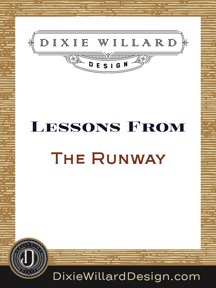 runway lessons - fashion and interior design- Dixie willard Design