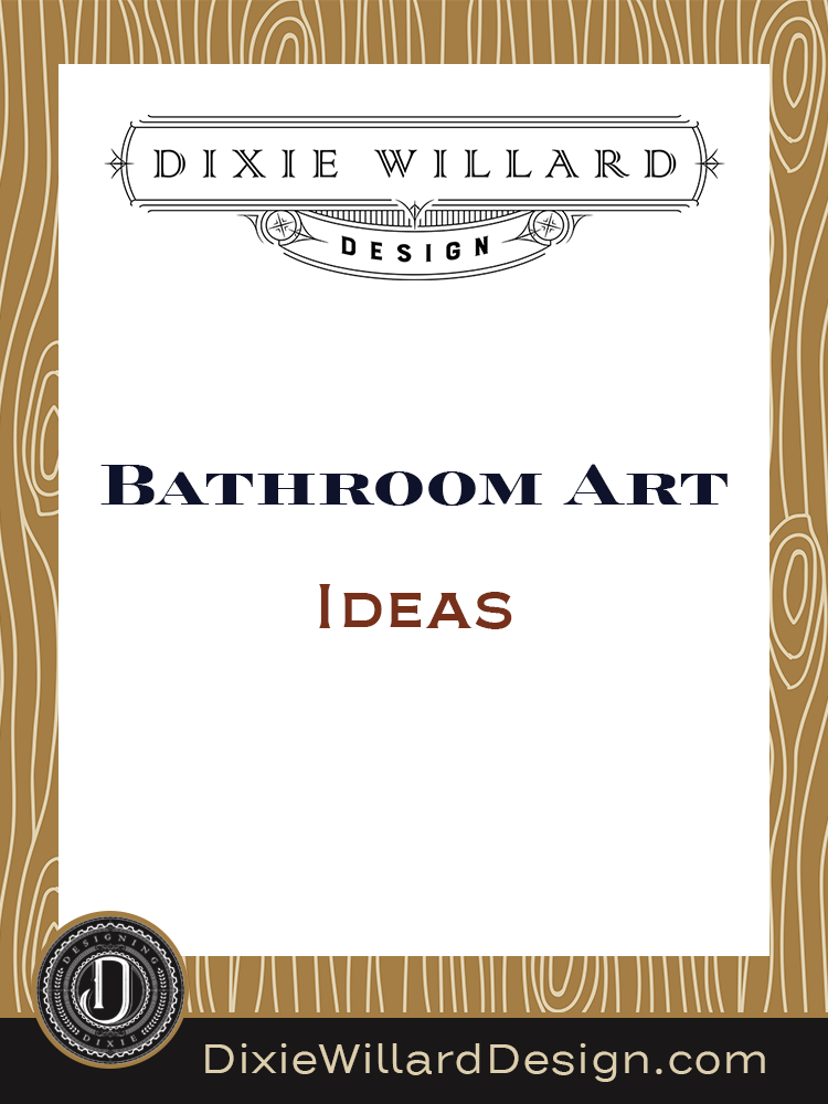 Bathroom Art Ideas Dixie willard Design