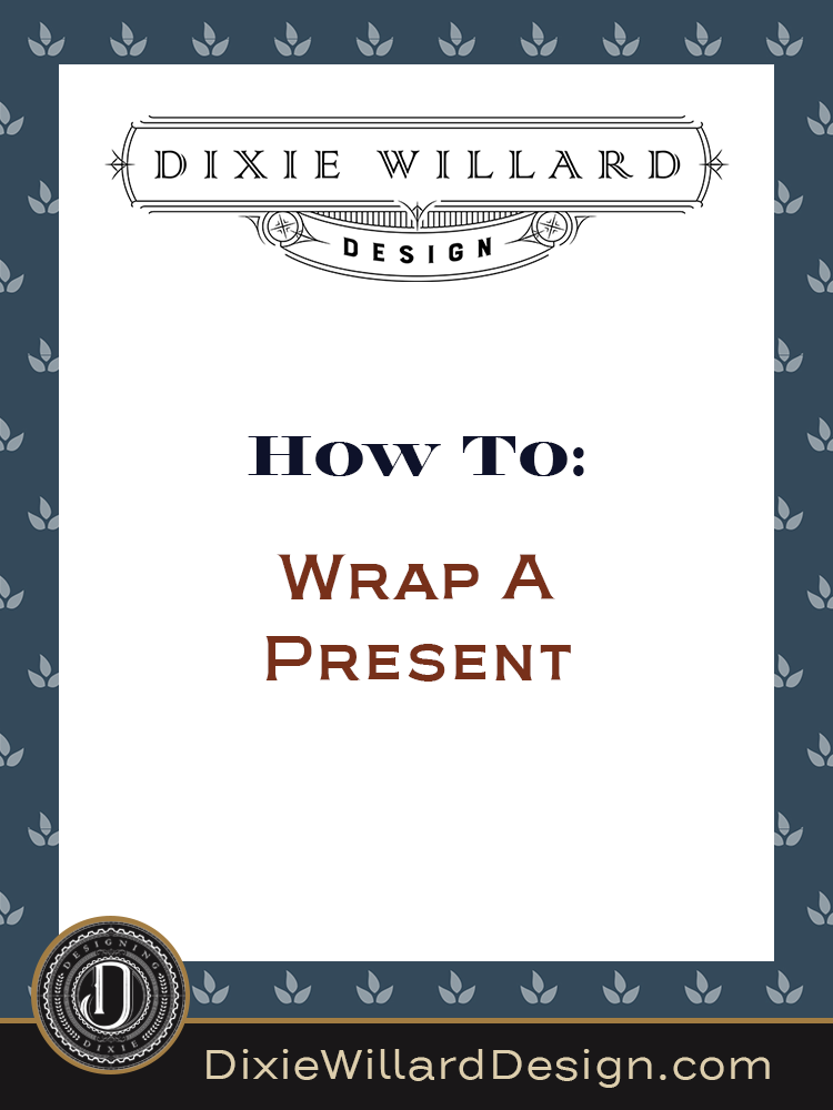how to wrap a present Dixie willard Design