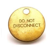 Do Not Disconnect Tag